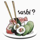 Sushi? by Rosalila