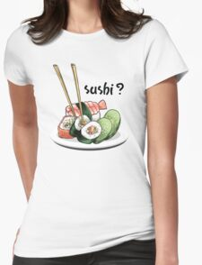 Sushi? Womens Fitted T-Shirt