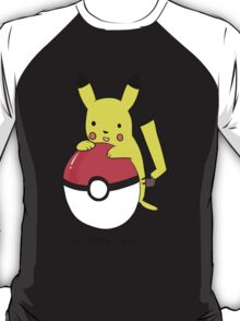 """I choose you"" Pikachu T-Shirt T-Shirt"