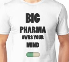 Big Pharma Owns Your Mind Unisex T-Shirt