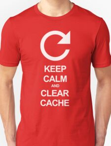 Keep calm and clear cache T-Shirt