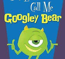 Call Me Googley Bear by Cheyne Gallarde
