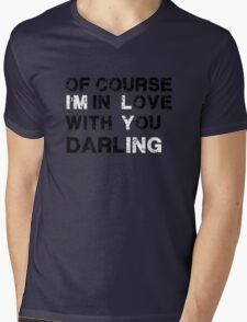Of Course I'm in love with you, Darling - T-shirt Mens V-Neck T-Shirt