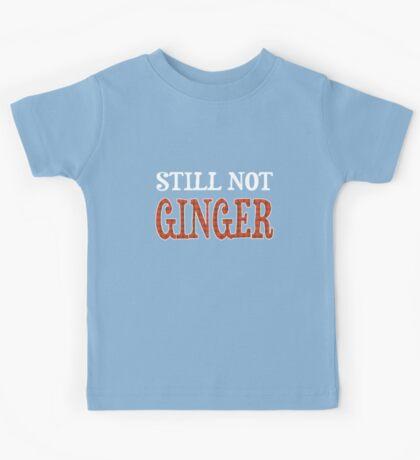Still Not Ginger Kids Tee