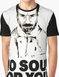 No Soup For You Graphic T-Shirt