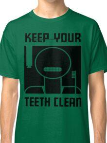 Keep your Teeth Clean Classic T-Shirt