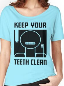 Keep your Teeth Clean Women's Relaxed Fit T-Shirt