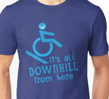 It's all downhill from here Unisex T-Shirt