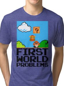 First World Problems (Black) Tri-blend T-Shirt
