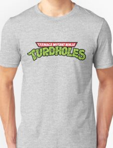 Teenage Mutant Ninja Turdholes Unisex T-Shirt