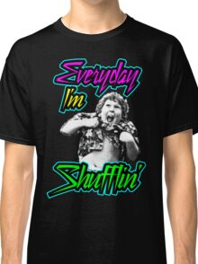 Every Day I'm (Truffle) Shufflin' Classic T-Shirt