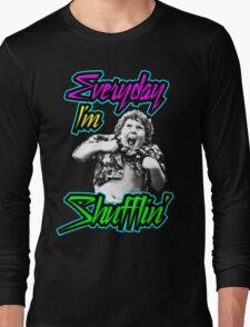 Every Day I'm (Truffle) Shufflin' Long Sleeve T-Shirt