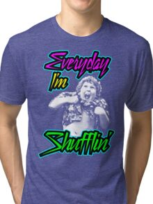 Every Day I'm (Truffle) Shufflin' Tri-blend T-Shirt