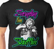 Every Day I'm (Truffle) Shufflin' Unisex T-Shirt