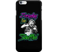 Every Day I'm (Truffle) Shufflin' iPhone Case/Skin