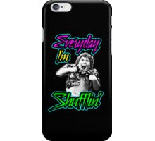 Every Day I'm (Truffle) Shufflin' iPhone Case/Skin