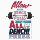 Allow the DENCH press! by rhysjenkinsgd