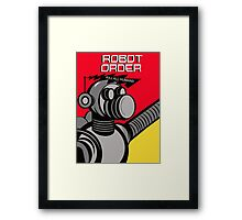 Robot Order  kill all humans    Framed Print