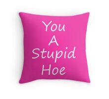 Stupid Hoe - Nicki Minaj - (Designs4You) Throw Pillow