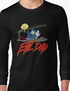 Evil Dad Long Sleeve T-Shirt