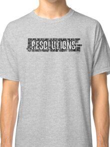 Resolutions Shirt Classic T-Shirt