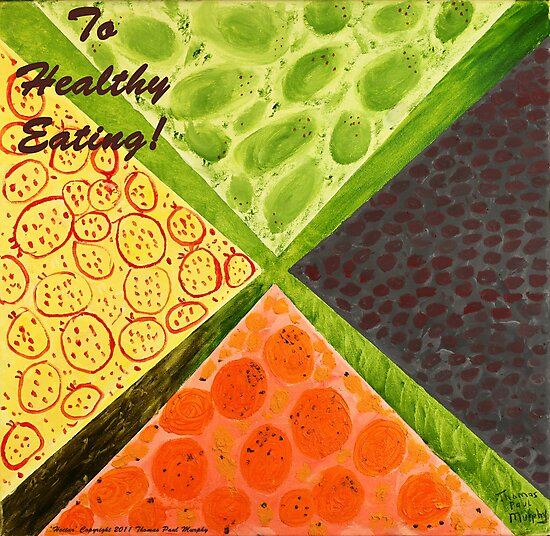 To Healthy Eating! by Thomas Murphy
