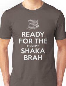 Keep Calm Shaka Brah Unisex T-Shirt