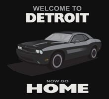 Welcome to Detroit - Now Go Home! by Kowulz