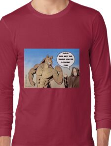 These aren't the 'roids you're looking for Long Sleeve T-Shirt