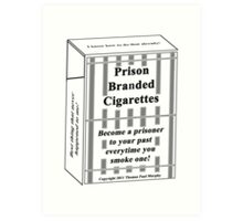 Prison Branded Cigarettes Art Print