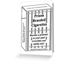 Prison Branded Cigarettes Greeting Card