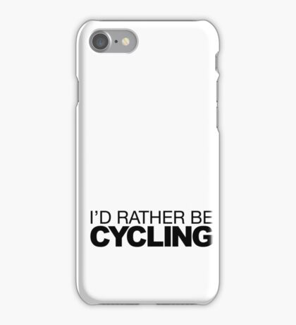 Id rather be Cycling iPhone Case/Skin