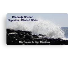 Challenge Winner - Opposites  Black & white Canvas Print