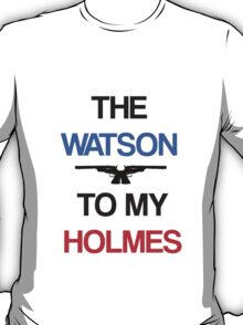 The Watson To My Holmes T-Shirt