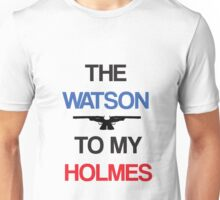 The Watson To My Holmes Unisex T-Shirt