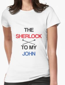 The Sherlock To My John Womens Fitted T-Shirt