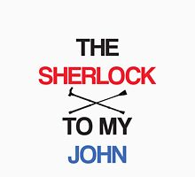 The Sherlock To My John Unisex T-Shirt