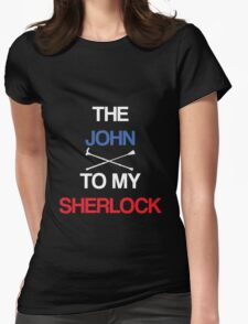 The John To My Sherlock Womens Fitted T-Shirt