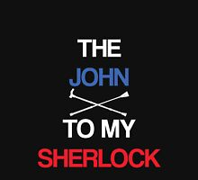 The John To My Sherlock Unisex T-Shirt