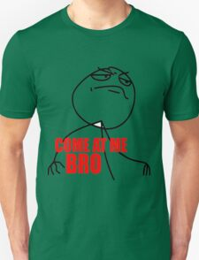 COME AT ME BRO MEME! T-Shirt