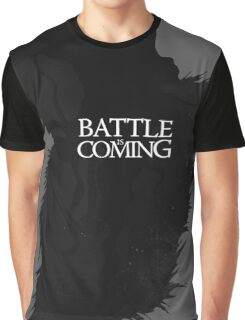 The Battle is Coming Graphic T-Shirt