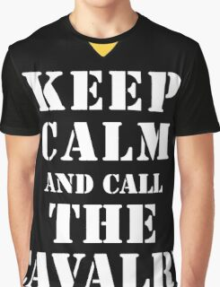 KEEP CALM AND CALL THE CAVALRY Graphic T-Shirt