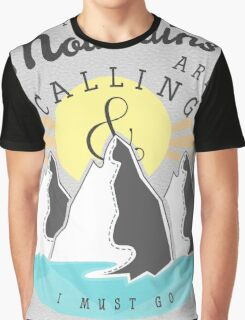 The Mountains are Calling... Graphic T-Shirt