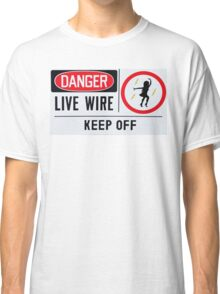 Danger Live Wire Classic T-Shirt