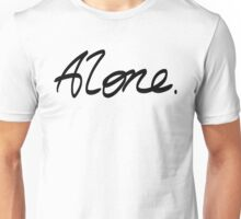 Alone. Unisex T-Shirt