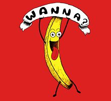 Wanna Banana? Unisex T-Shirt
