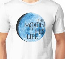 "Game of Thrones ""Moon Of My Life"" Unisex T-Shirt"