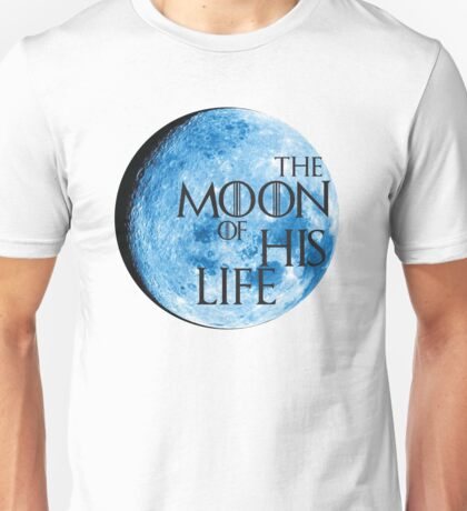 """Game of Thrones """"Moon Of My Life"""" Unisex T-Shirt"""