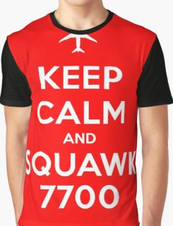 Keep Calm and Squawk 7700 Graphic T-Shirt