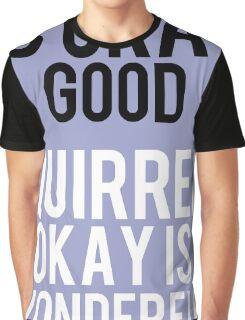 12 Days of StarKid: Is Okay Good Graphic T-Shirt